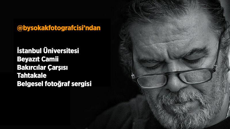 İstanbul Üniversitesi Beyazıt Camii Bakırcılar Çarşısı Tahtakale Belgesel fotoğraf sergisi