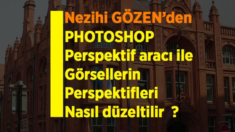 Photoshop'da Perspektifleri nasıl düzeltilir ?