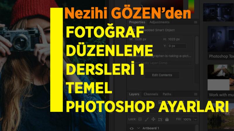 FOTOĞRAF DÜZENLEME DERSLERİ 1 TEMEL PHOTOSHOP AYARLARI (Photoshop2021 Dersleri)