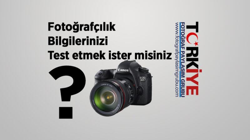 Temel Fotoğrafçılık Bilgi Sınama Sınavı – 2